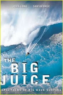 Description: he Big Juice: Epic Tales of Big Wave Surfing